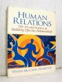 Cartea Human Relations: The Art and Science of Building Effective Relationships