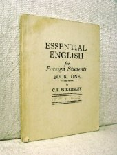Essential English for Foreign Students - Book One - C.E. Eckersley