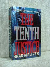 The Tenth Justice (Warner Books, 1997) - Brad Meltzer