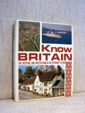 Know Britain - The Heritage and Institutions of an Offshore Island - Anonim