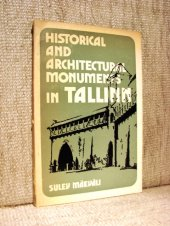 Historical and Architectural Monuments in Tallinn - Sulev Maevali