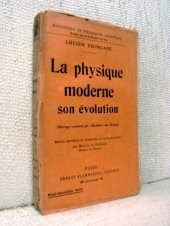 La physique moderne - Son evolution - Henri Poincare